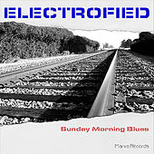 Play & Download Sunday Morning Blues by Electrofied | Napster