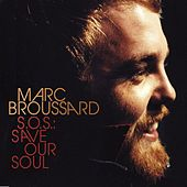 Play & Download S.O.S.: Save Our Soul by Marc Broussard | Napster
