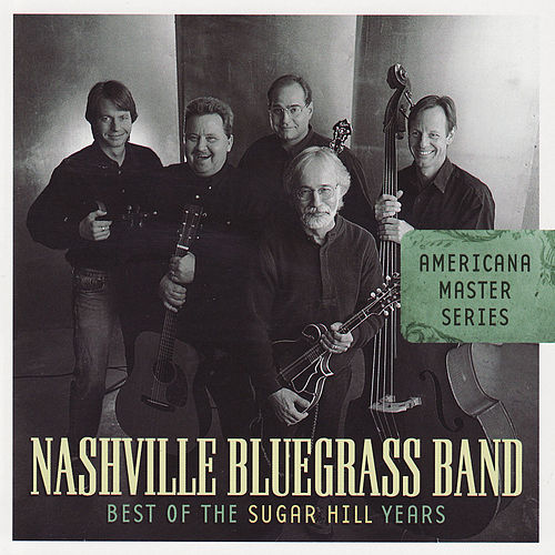 Play & Download Americana Master Series : Best of the Sugar Hill Years by Nashville Bluegrass Band | Napster