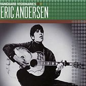 Play & Download Vanguard Visionaries by Eric Andersen | Napster