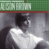 Play & Download Vanguard Visionaries by Alison Brown | Napster