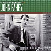 Play & Download Vanguard Visionaries by John Fahey | Napster