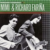 Play & Download Vanguard Visionaries by Mimi & Richard Farina | Napster