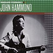 Play & Download Vanguard Visionaries by John Hammond | Napster