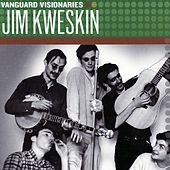 Play & Download Vanguard Visionaries by Jim Kweskin | Napster