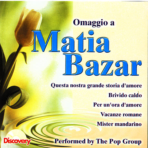 Play & Download Omaggio A Matia Bazar by The Pop Group | Napster