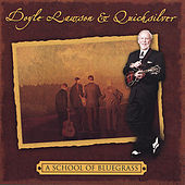 Play & Download A School Of Bluegrass by Doyle Lawson | Napster