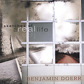 Play & Download Sketches of a Real Life by Benjamin Doerr | Napster