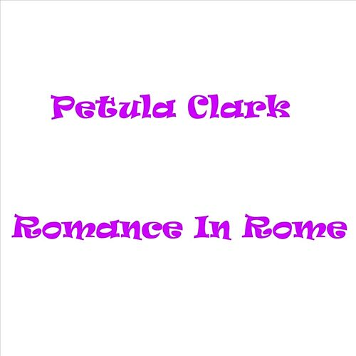 Play & Download Romance In Rome by Petula Clark | Napster