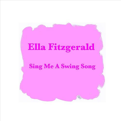 Sing Me A Swing Song by Ella Fitzgerald