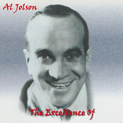 The Excellence Of Al Jolson by Al Jolson