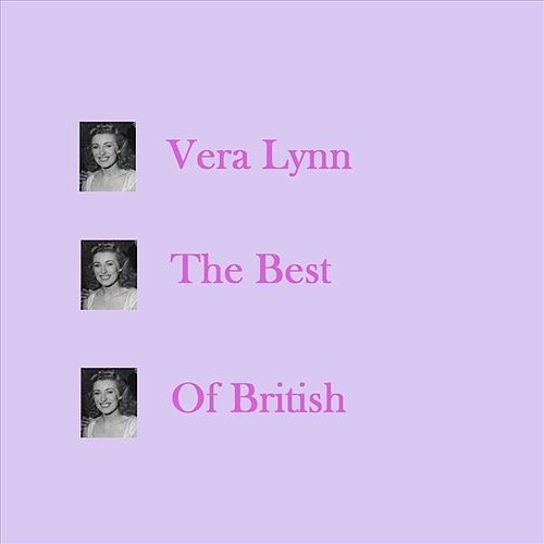 The Best Of British by Vera Lynn