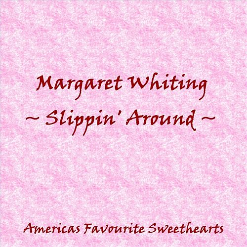 Slippin' Around by Margaret Whiting