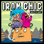 Split N' Shit by Iron Chic