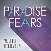 Play & Download You to Believe In - Single by Paradise Fears | Napster