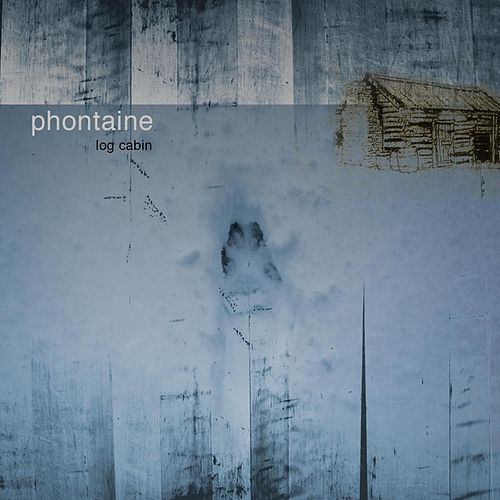 Play & Download Log Cabin by Phontaine | Napster