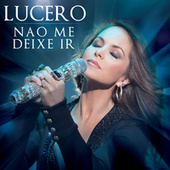 Play & Download Nao Me Deixe Ir by Lucero | Napster