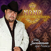 Más Zacatecano Que Nunca by El Nono y Su Banda Reina de Jerez