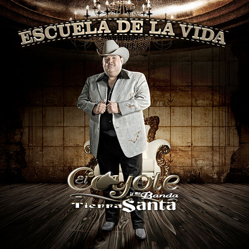 Play & Download Escuela De La Vida by El Coyote Y Su Banda | Napster