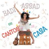 Play & Download Cantos de Casa by Badi Assad | Napster