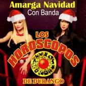 Play & Download Amarga Navidad Con Banda by Los Horoscopos De Durango | Napster