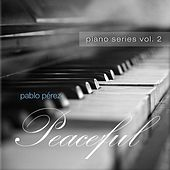Play & Download Peaceful (Piano Series, Vol. 2) by Pablo Perez | Napster