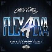 Play & Download Flex 4Eva (feat. Beat King & Boston George) - Single by Slim Thug | Napster