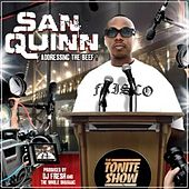 The Tonite Show With San Quinn - Addressing The Beef! (DJ Fresh Presents) by San Quinn