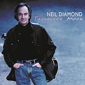 Play & Download Tennessee Moon by Neil Diamond | Napster