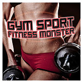 Play & Download Gym Sport Fitness Monster by Various Artists | Napster