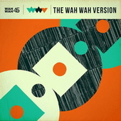 Play & Download The Wah Wah Version by Various Artists | Napster