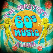 The Greatest 60's Music Album by Various Artists