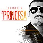 Play & Download La Princesa by El Komander | Napster