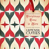 Play & Download Christmas Time Is Here by Leftover Cuties | Napster