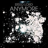 Play & Download Anymore by Steed Lord | Napster