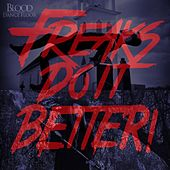 Play & Download Freaks Do It Better! (feat. Kerry Louise) by Blood On The Dance Floor | Napster