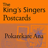 The King's Singers Postcards: Pokarekare Ana - Single by King's Singers