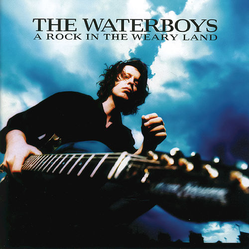 A Rock In The Weary Land by The Waterboys