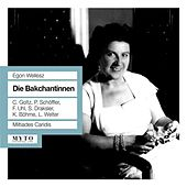 Wellesz: Die Bakchantinnen by Various Artists
