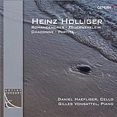 Play & Download Holliger: Romancendres, Feuerwerklein, Chaconne & Partita by Various Artists | Napster