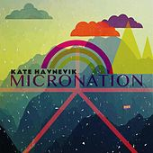 Play & Download Micronation by Kate Havnevik | Napster