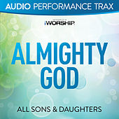 Play & Download Almighty God (Audio Performance Trax) by All Sons & Daughters | Napster