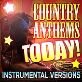 Country Anthems Today! Instrumental Versions by Stagecoach Stars