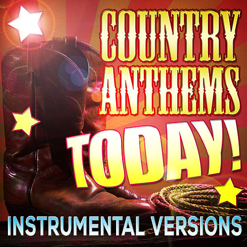 Play & Download Country Anthems Today! Instrumental Versions by Stagecoach Stars | Napster