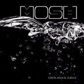 Con el Agua al Cuello by Mosh