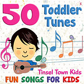 Play & Download 50 Toddler Tunes - Fun Songs for Kids by Tinsel Town Kids   Napster