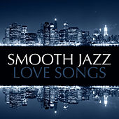Play & Download Smooth Jazz Love Songs by Various Artists | Napster