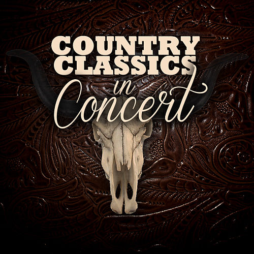 Play & Download Country Classics in Concert by Various Artists | Napster