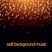 Play & Download Soft Background Music - 90 Minutes Instrumental Piano by Soft Background Music  | Napster