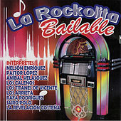 Play & Download La Rockolita Bailable by Various Artists | Napster